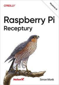 Raspberry Pi. Receptury. Wydanie III - Simon Monk - ebook
