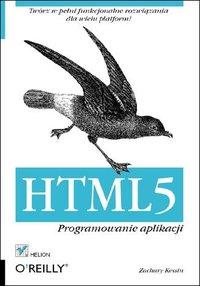 HTML5. Programowanie aplikacji - Zachary Kessin - ebook