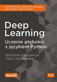 Deep Learning. Uczenie głębokie z językiem Python. Sztuczna inteligencja i sieci neuronowe - Valentino Zocca - ebook