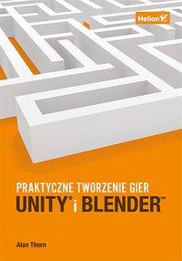 Unity i Blender. Praktyczne tworzenie gier - Alan Thorn - ebook