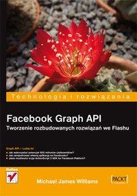 Facebook Graph API. Tworzenie rozbudowanych rozwiązań we Flashu - Michael James Williams - ebook
