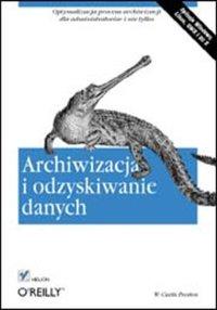 Archiwizacja i odzyskiwanie danych - W. Curtis Preston - ebook