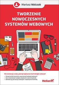 Tworzenie nowoczesnych systemów webowych - Mariusz Walczak - ebook