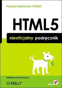 HTML5. Nieoficjalny podręcznik - Matthew MacDonald - ebook