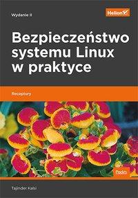 Bezpieczeństwo systemu Linux w praktyce. Receptury. Wydanie II - Tajinder Kalsi - ebook