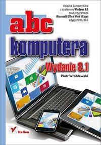 ABC komputera. Wydanie 8.1 - Piotr Wróblewski - ebook