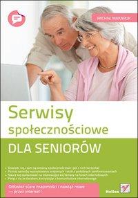 Serwisy społecznościowe dla seniorów - Michał Makaruk - ebook