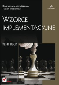 Wzorce implementacyjne - Kent Beck - ebook