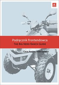 Podręcznik frontendowca. The Big Nerd Ranch Guide - Chris Aquino - ebook
