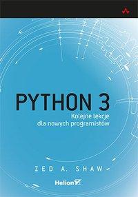 Python 3. Kolejne lekcje dla nowych programistów - Zed A. Shaw - ebook