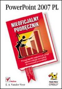 PowerPoint 2007 PL. Nieoficjalny podręcznik - E. A. Vander Veer - ebook