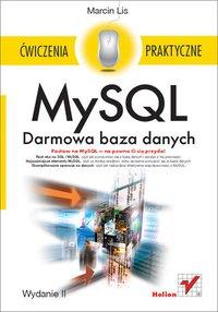 MySQL. Darmowa baza danych. Ćwiczenia praktyczne. Wydanie II - Marcin Lis - ebook