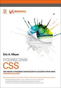 Podręcznik CSS. Eric Meyer o tworzeniu nowoczesnych układów stron WWW. Smashing Magazine - Eric Meyer - ebook