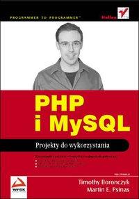 PHP i MySQL. Projekty do wykorzystania - Timothy Boronczyk - ebook