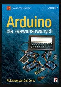Arduino dla zaawansowanych - Rick Anderson - ebook