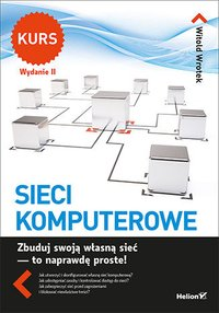 Sieci komputerowe. Kurs. Wydanie II - Witold Wrotek - ebook