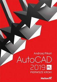 AutoCAD 2019 PL. Pierwsze kroki - Andrzej Pikoń - ebook