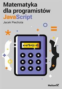 Matematyka dla programistów JavaScript - Jacek Piechota - ebook