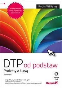DTP od podstaw. Projekty z klasą. Wydanie IV - Robin Williams - ebook