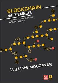 Blockchain w biznesie. Możliwości i zastosowania łańcucha bloków - William Mougayar - ebook
