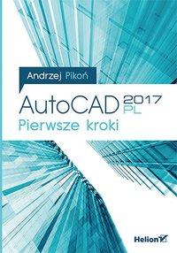 AutoCAD 2017 PL. Pierwsze kroki - Andrzej Pikoń - ebook