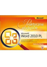 Microsoft Word 2010 PL. Praktyczne podejście - Katherine Murray - ebook
