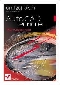 AutoCAD 2010 PL. Pierwsze kroki - Andrzej Pikoń - ebook