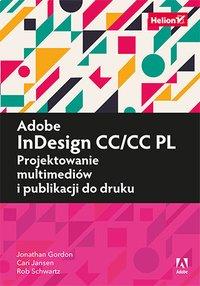 Adobe InDesign CC/CC PL. Projektowanie multimediów i publikacji do druku - Jonathan Gordon - ebook