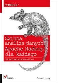 Zwinna analiza danych. Apache Hadoop dla każdego - Russell Jurney - ebook
