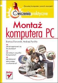 Montaż komputera PC. Ćwiczenia praktyczne - Bartosz Danowski - ebook