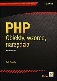 PHP. Obiekty, wzorce, narzędzia. Wydanie IV - Matt Zandstra - ebook