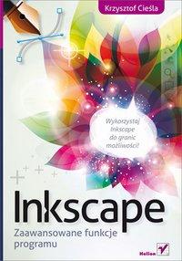 Inkscape. Zaawansowane funkcje programu - Krzysztof Cieśla - ebook