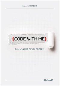 Code with me. Zostań game developerem - Krzysztof Pianta - ebook