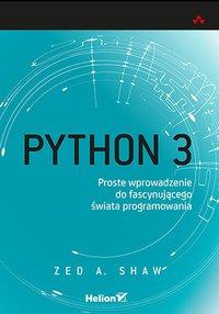 Python 3. Proste wprowadzenie do fascynującego świata programowania - Zed A. Shaw - ebook