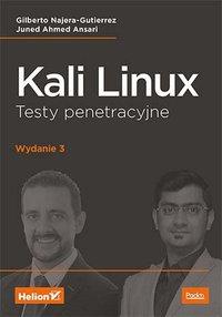 Kali Linux. Testy penetracyjne. Wydanie III - Gilberto Najera-Gutierrez - ebook