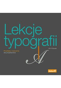 Lekcje typografii. Przykłady i ćwiczenia dla projektantów - Jim Krause - ebook