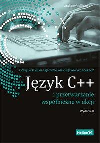 Język C++ i przetwarzanie współbieżne w akcji. Wydanie II - Anthony Williams - ebook