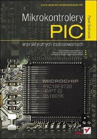 Mikrokontrolery PIC w praktycznych zastosowaniach - Paweł Borkowski - ebook