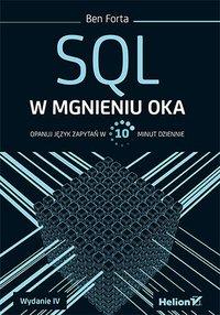 SQL w mgnieniu oka. Opanuj język zapytań w 10 minut dziennie. Wydanie IV - Ben Forta - ebook