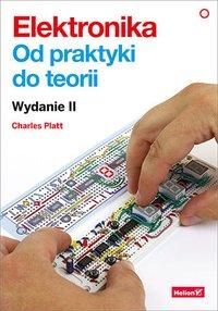 Elektronika. Od praktyki do teorii. Wydanie II - Charles Platt - ebook