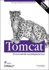 Tomcat. Przewodnik encyklopedyczny. Wydanie II - Jason Brittain - ebook