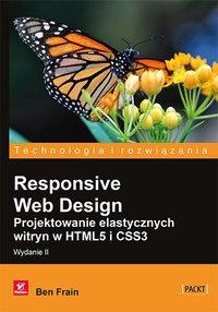 Responsive Web Design. Projektowanie elastycznych witryn w HTML5 i CSS3. Wydanie II - Ben Frain - ebook