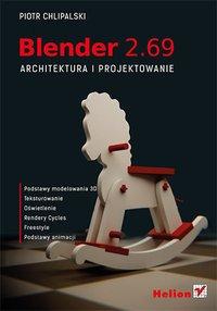 Blender 2.69. Architektura i projektowanie - Piotr Chlipalski - ebook