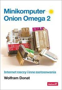 Minikomputer Onion Omega 2. Internet rzeczy i inne zastosowania - Wolfram Donat - ebook