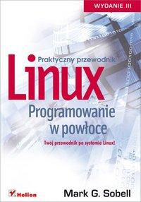 Linux. Programowanie w powłoce. Praktyczny przewodnik. Wydanie III - Mark G. Sobell - ebook