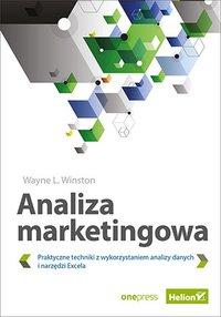 Analiza marketingowa. Praktyczne techniki z wykorzystaniem analizy danych i narzędzi Excela - Wayne L. Winston - ebook