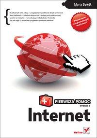 Internet. Pierwsza pomoc. Wydanie II - Maria Sokół - ebook