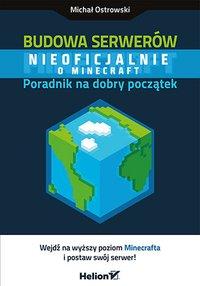 Budowa serwerów Minecraft. Poradnik na dobry początek - Michał Ostrowski - ebook