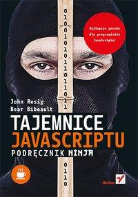 Tajemnice JavaScriptu. Podręcznik ninja - John Resig - ebook