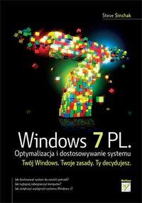 Windows 7 PL. Optymalizacja i dostosowywanie systemu - Steve Sinchak - ebook